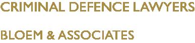 Bloem & Associates | Criminal Lawyer